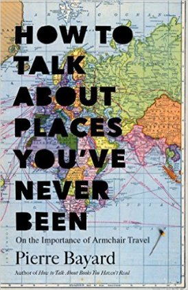 how-to-talk-about-places-youve-never-been